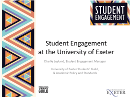 Student Engagement at the University of Exeter Charlie Leyland