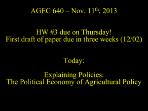 AGEC 640 * Explaining Policies: The Political Economy of