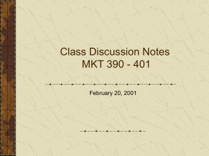 Class Discussion Notes MKT 390 -