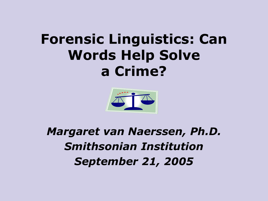 How Words Help Solve Crimes Forensic Linguistics Institute