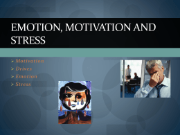 Emotion, Motivation and Stress