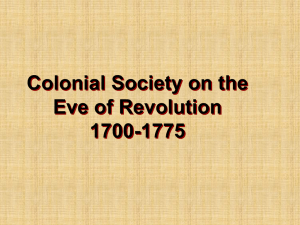 Colonial Society on the Eve of Revolution 1700-1775