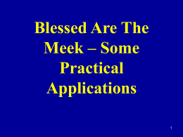 Blessed are the meek, practical applications