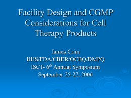 Facility Design and CGMP Considerations for Cell Therapy