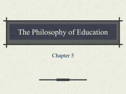 PowerPoint Presentation - The Philosophy of Education