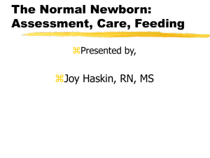 The Normal Newborn, Assessment, Care, Feeding