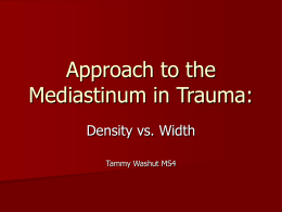 Approach to the Mediastinum in Trauma: Density vs. Width