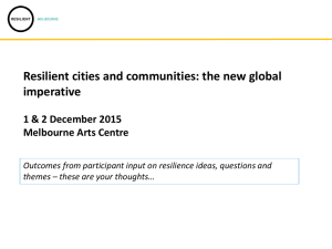 Resilient cities - Outputs, themes, ideas, questions - Toby Kent