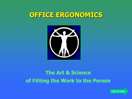 ERGONOMICS Work Smarter, Not Harder