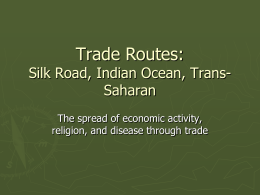 Trade Routes: Silk Road, Indian Ocean, Trans