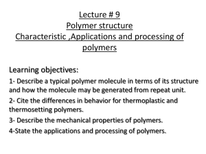 Lecture # 8 Polymer structure Characteristic ,Applications and