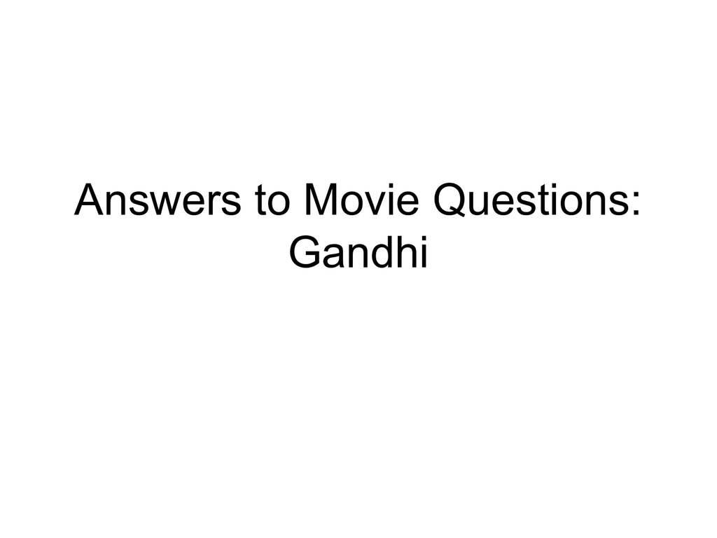 Gandhi Movie Questions – Gandhi Movie Worksheet