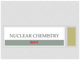 Nuclear chemistry quiz