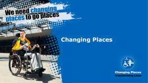 Changing Places presentation for advocates