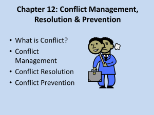 Chapter 12 Conflict: Management, Resolution & Prevention