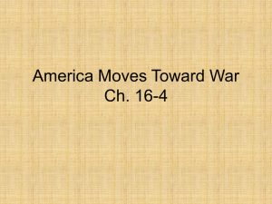 America Moves Toward War Ch. 16-4
