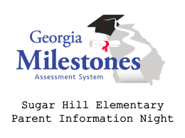 GA Milestones Parent Night - Sugar Hill Elementary School