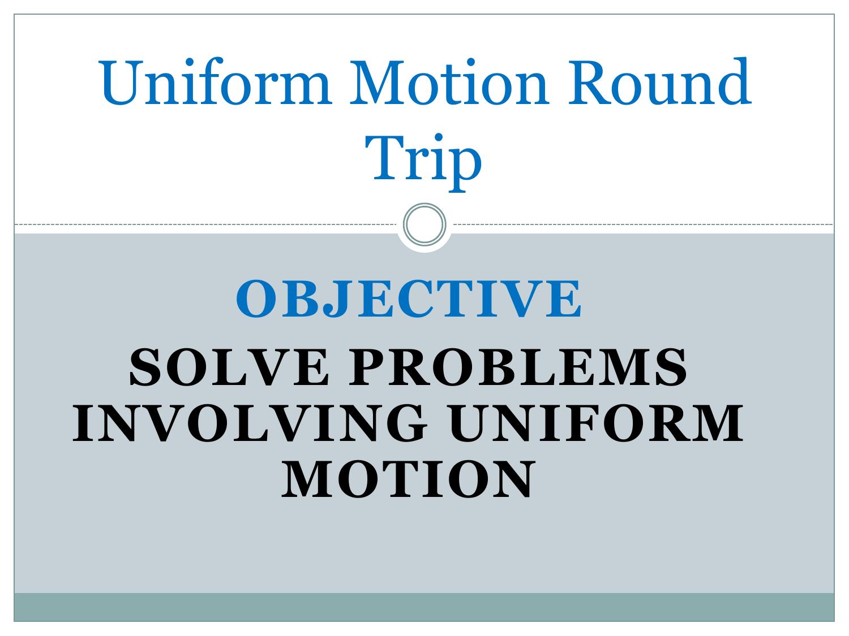 solving uniform motion problems
