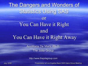 The Dangers and Wonders of Statistics Using SAS or You Can Have