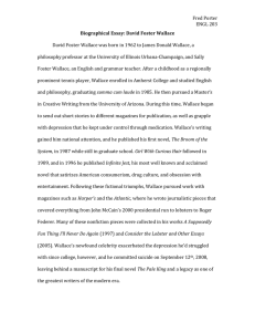 Fred Porter ENGL 203 Biographical Essay: David Foster Wallace
