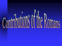 Contributions of the Romans