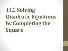 11.2 Solving Quadratic Equations by Completing the Square