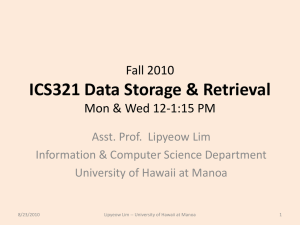 ICS 321 Fall 2010 Data Storage & Retrieval