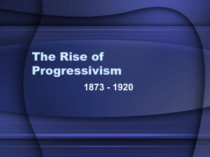The Rise of Progressivism - Ms. Smith's AP US History
