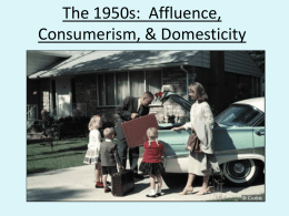 The 1950s: Affluence, Consumerism, & Domesticity