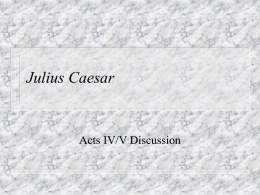 Is Shakespear's Julius Caesar a credible account of what historians actually believed happened?