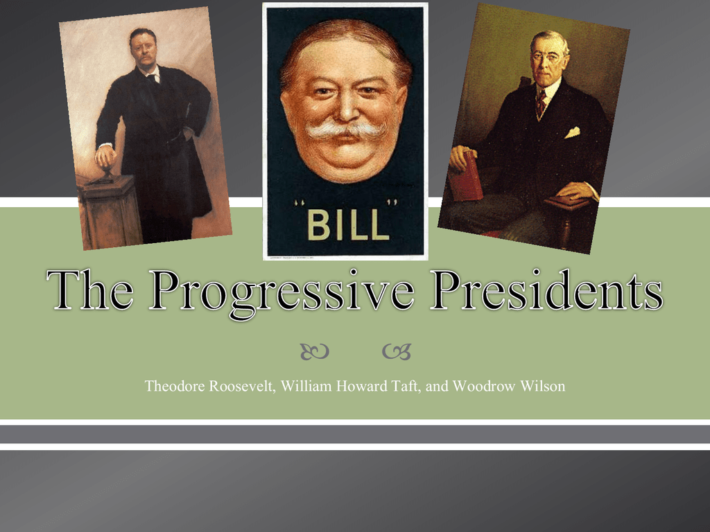 who were the progressive presidents