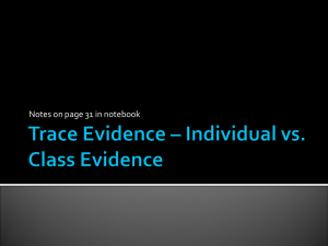 Trace Evidence – Individual vs. Class Evidence
