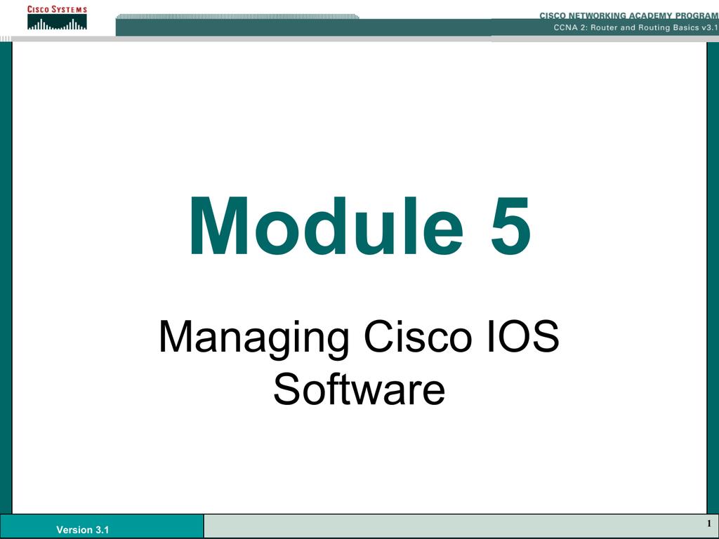 CCNA2 3 1-05 Managing Cisco IOS Software