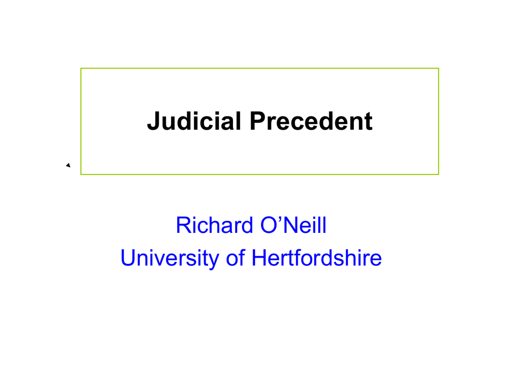 Sources of law Case law Doctrine of judicial precedent