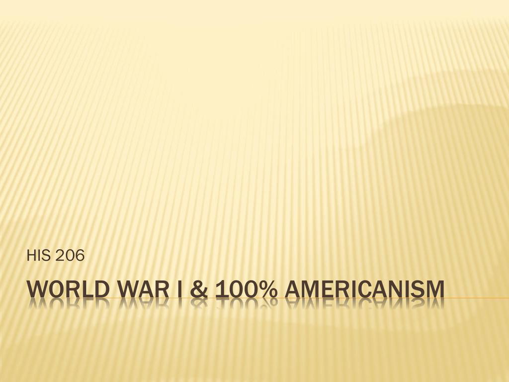 100 Americanism world war i & 100% americanism
