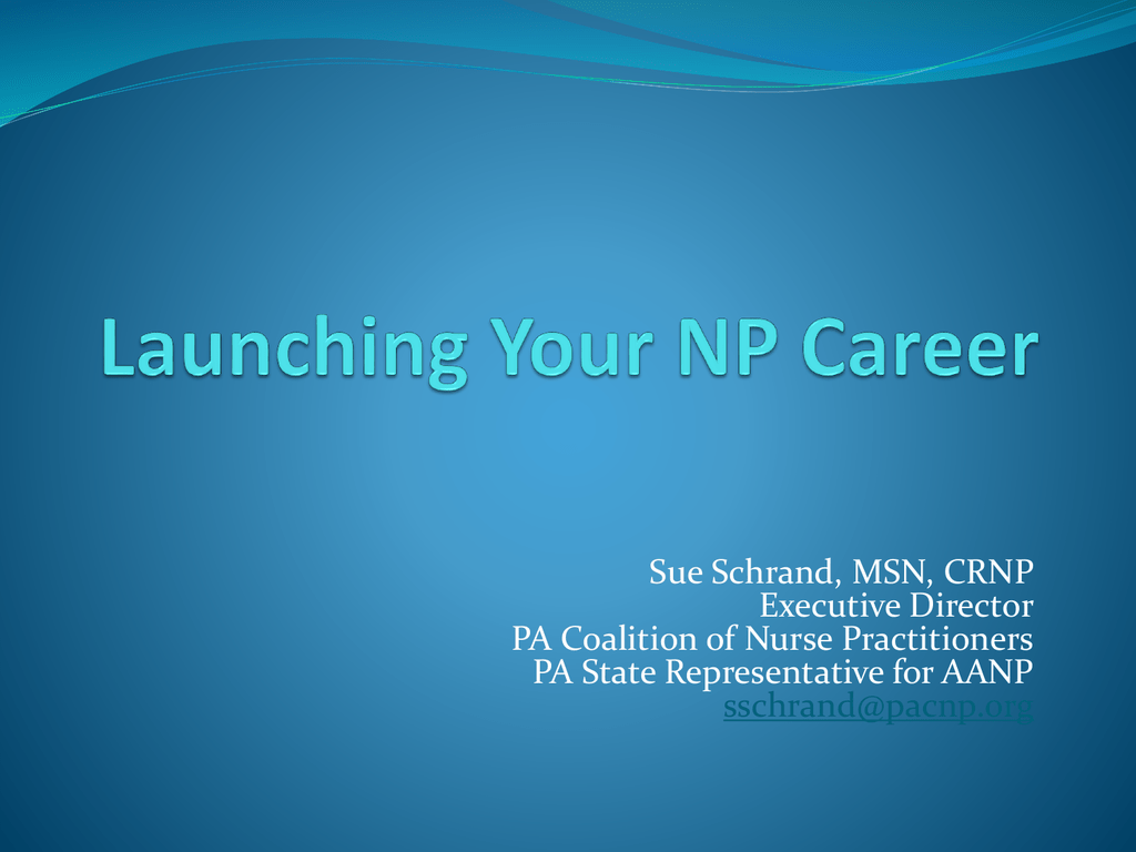 Launching Your Np Career Pennsylvania Coalition Of Nurse
