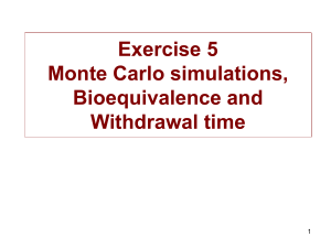 Exercise 4 Computation of a withdrawal time and bioequivalence