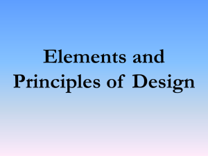 Elements and Principles of Design ELEMENTS OF ART An