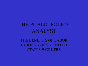 The Benefits of Labor Unions Among United States Workers