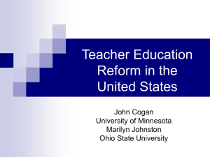Teacher Education Reform in the United States John Cogan