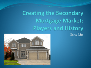 Creating the Secondary Mortgage Market * Players and History