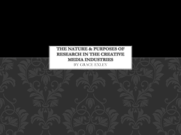 The nature & purposes of research in the creative media industries