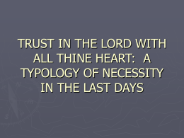 TRUST I N THE LORD WITH ALL THINE HEART: A TYPOLOGY OF