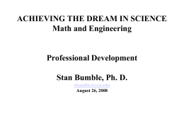 ACHIEVING THE DREAM IN SCIENCE Math and Engineering
