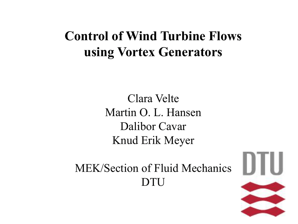 Control of Wind Turbine Flows using Vortex