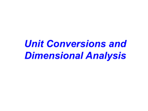 Unit Conversions and Dmensional Analysis