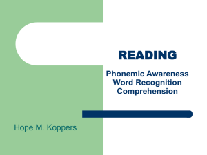 READING Phonemic Awareness Word Recognition Comprehension