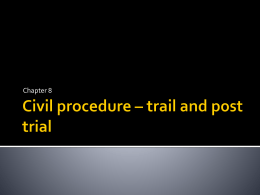 Civil procedure * trail and post trial