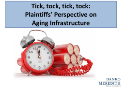 Tick, tock, tick, tock: Plaintiffs' Perspective on Aging Infrastructure
