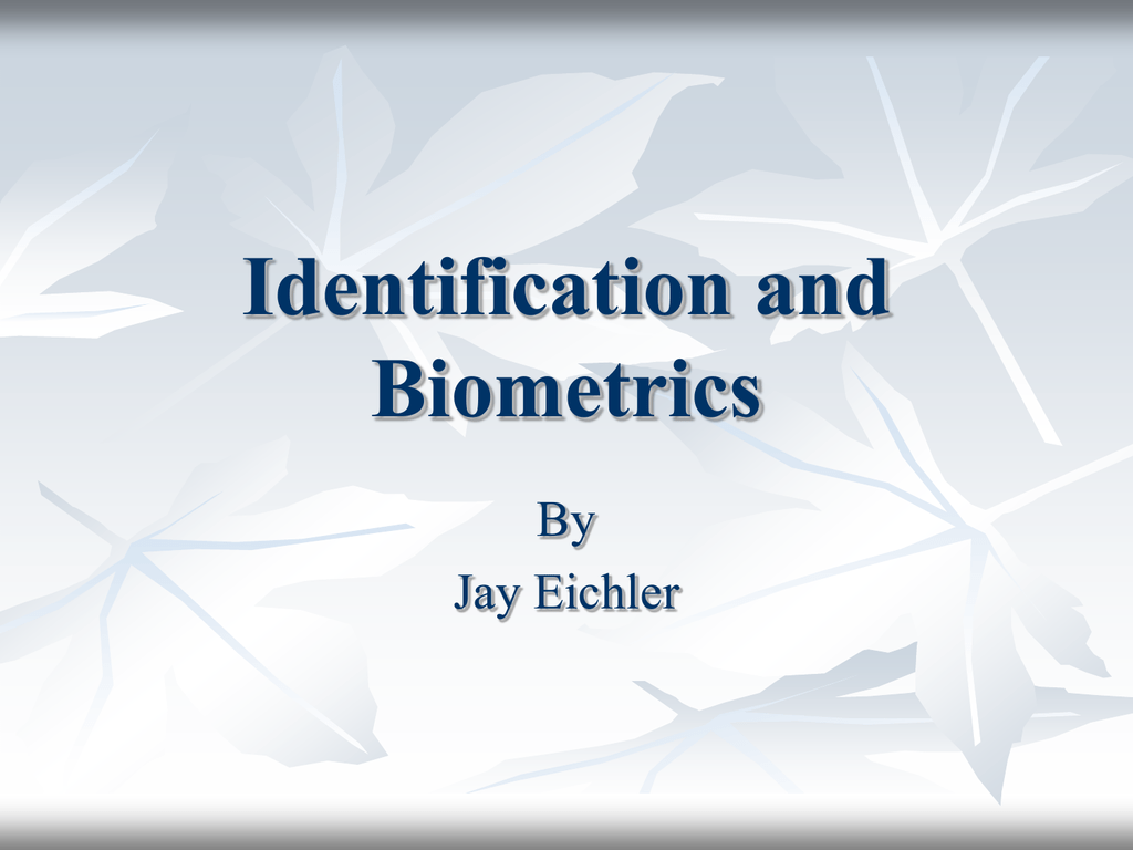 Identification and Biometrics